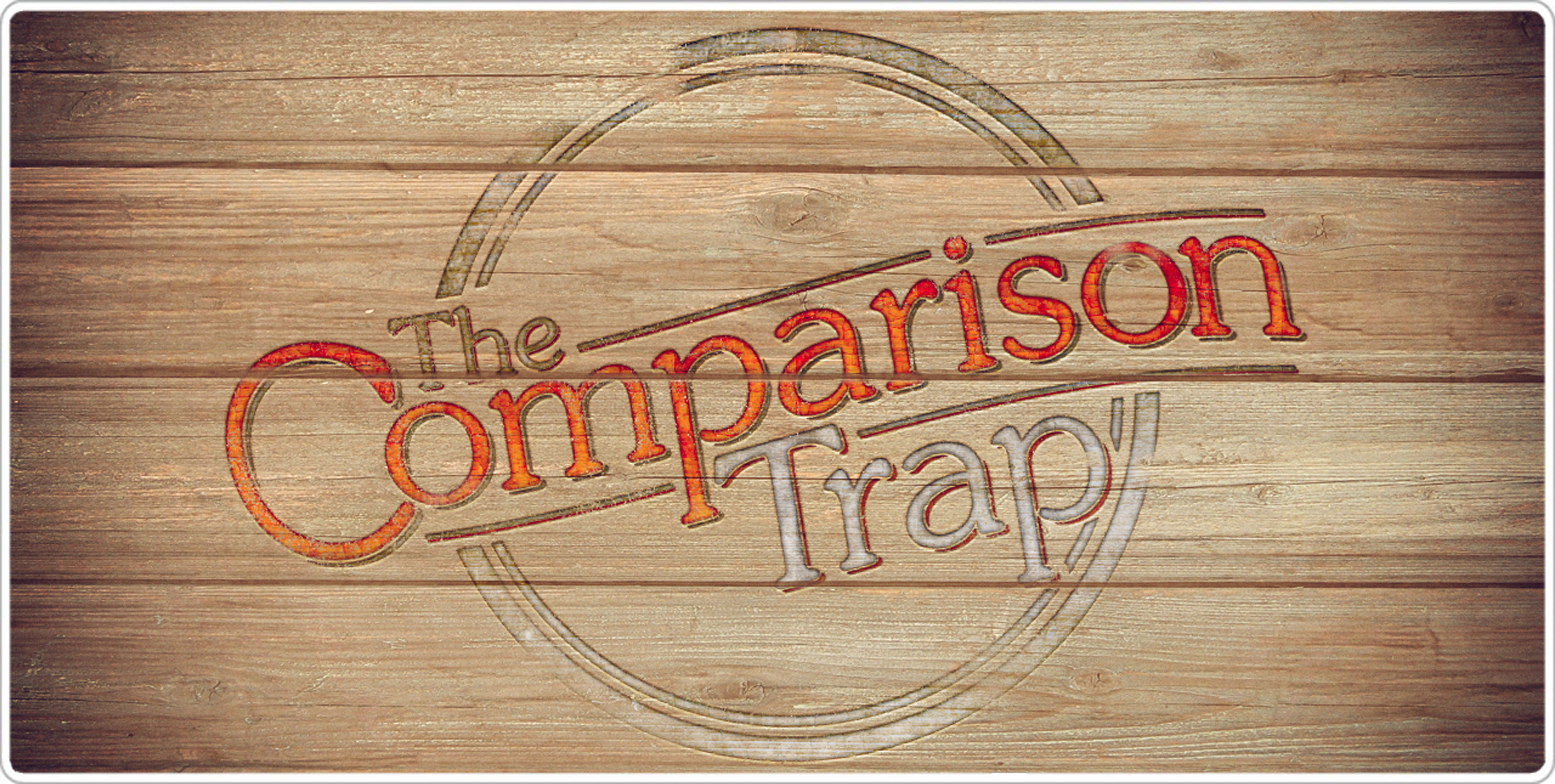 Comparison Trap Part 4