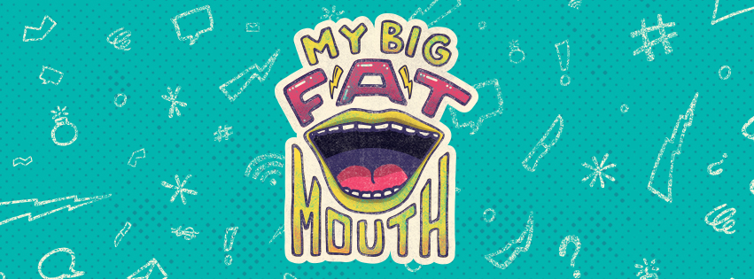 My Big Fat Mouth Part 4 | 10.03.21
